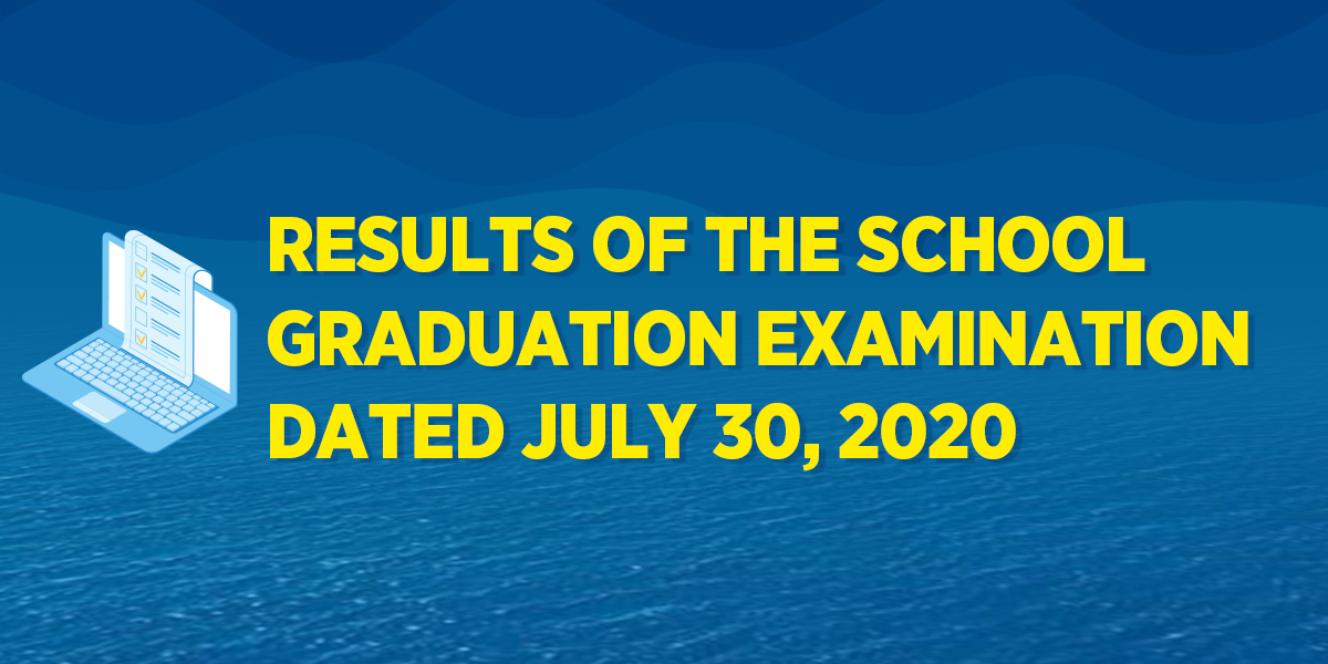 results of the school graduation examination dated july 30 2020 rkol denizcilik